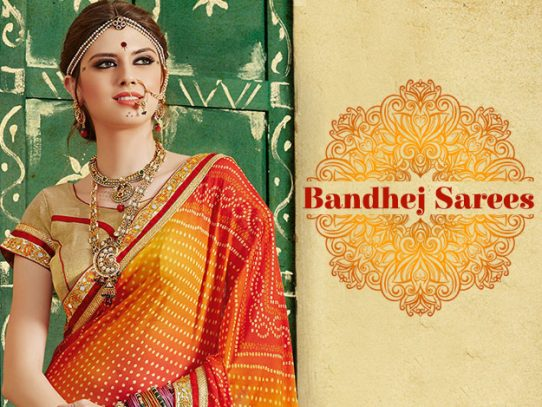 Bandhej Sarees - A Colorful Rhapsody From Rajasthan & Gujarat