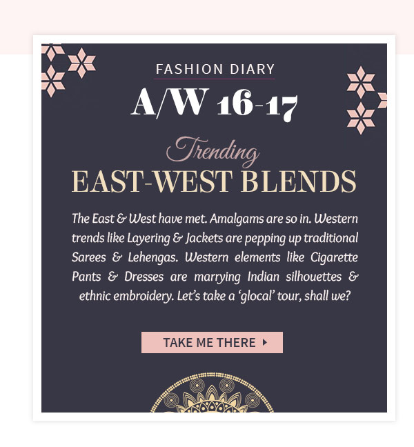 AW'16-17 Global Indie trends: Jacketed Sarees & Lehengas, Kurtas with Trousers, Dresses. Shop!