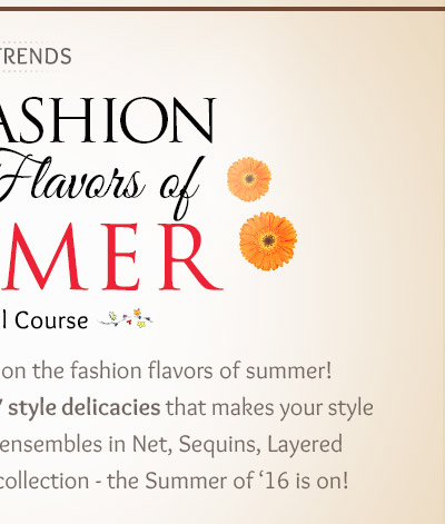Net, Sequins,Layered Styles, 90s Trends, Paisley & more in our 30 Summer Trends - Course 4. Shop!