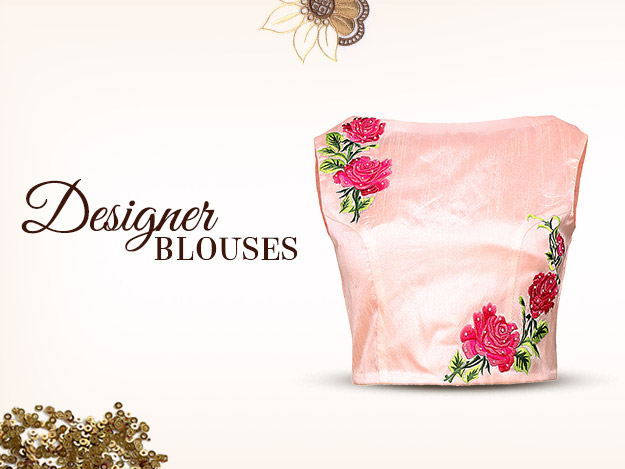 Designer Blouses - Right Styles & Accessories