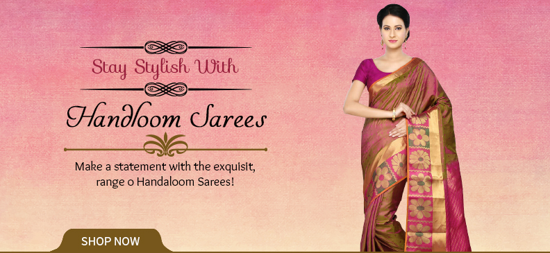 Handloom Sarees From India: Wonders Of Your Wardrobe
