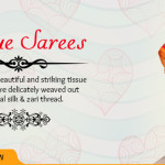 Tissue Sarees And Its Distinct Varieties