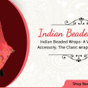 Indian Beaded Wraps: Pure Beauty