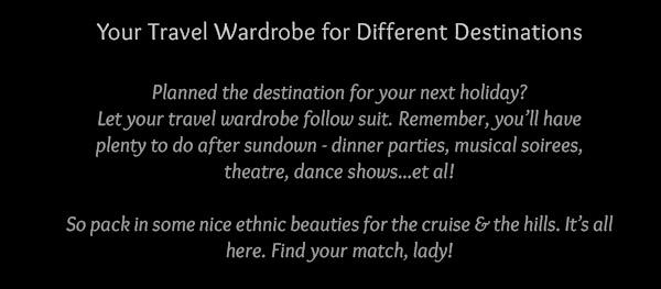 Abaya style Suits, opulent Sarees, cool Palazzos & more for Cruise, Hill & Desert. Shop!